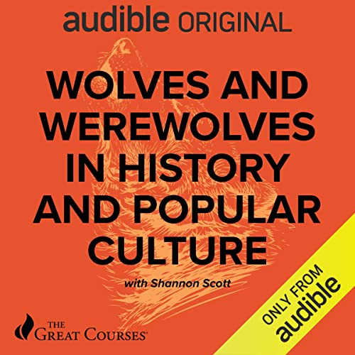 Wolves and Werewolves in History and Popular Culture