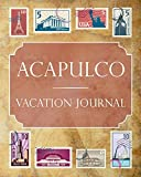 Acapulco Vacation Journal: Blank Lined Acapulco Travel Journal/Notebook/Diary Gift Idea for People Who Love to Travel
