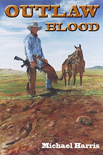 Outlaw Blood by [Michael Harris]