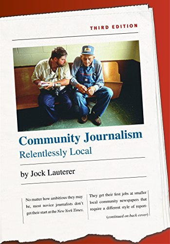 Compare Textbook Prices for Community Journalism: Relentlessly Local H. Eugene and Lillian Youngs Lehman Series 3rd Edition ISBN 9780807856291 by Lauterer, Jock