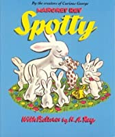 Spotty (Curious George) by H. A. Rey Margret Rey(1997-04-28)