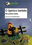 O Quirico lambón (Infantil E Xuvenil - Merlín - De 7 Anos En Diante)