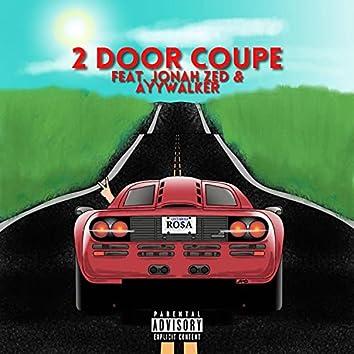 2 DOOR COUPE (feat. Jonah Zed & AyyWalker)