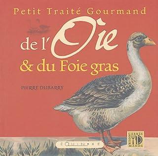 Petit Traité Gourmand de l'Oie & du Foie gras (Carrés gourmands)