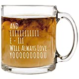 And I Will Always Love You - 12 oz Glass Coffee Cup Mug - Birthday Christmas Valentine's Day Anniversary Gift Present Ideas for Wife Husband Girlfriend - Funny Cups Stocking Stuffer Gifts Presents