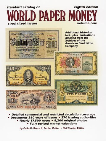 Standard Catalog of World Paper Money: Specialized Issues v. 1 (STANDARD CATALOG OF WORLD PAPER MONEY VOL 1: SPECIALIZED ISSUES)