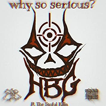 Why So Serious Hateful But Greatful and The Sinful Killa