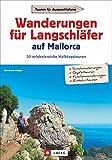 Wandertouren für Langschläfer: 30 erlebnisreiche Halbtagstouren schildert der Wanderführer Mallorca. Falls Sie Mallorca mit Kindern entdecken möchten: Die Touren eignen sich  für Familien.