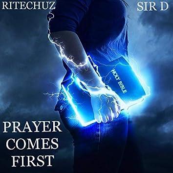 Prayer Comes First (feat. Sir D West)