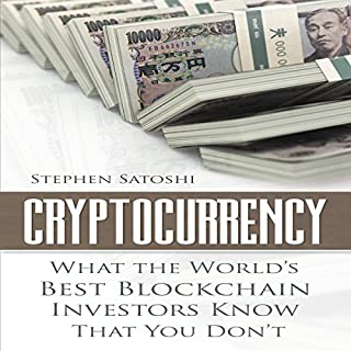 Cryptocurrency: What the World's Best Blockchain Investors Know - That You Don't audiobook cover art