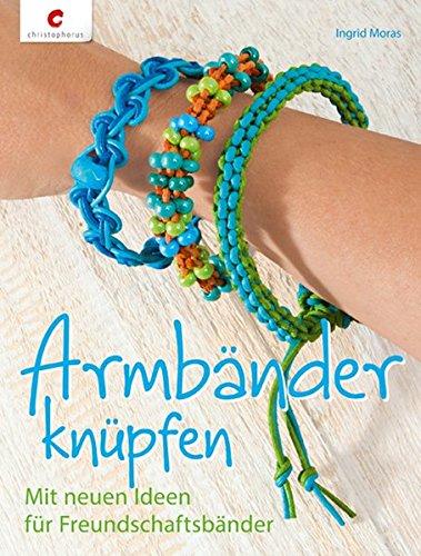 Armbänder knüpfen: Mit neuen Ideen für Freundschaftsbänder