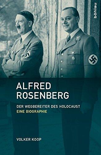 Alfred Rosenberg: Der Wegbereiter Des Holocaust - Eine Biographie