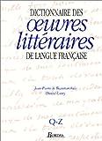 Dictionnaire des oeuvres littéraires de langue française, tome 4 - Q-Z