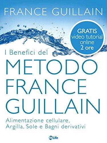 I benefici del metodo France Guillain: Alimentazione cellulare, Argilla, Sole e Bagni derivativi