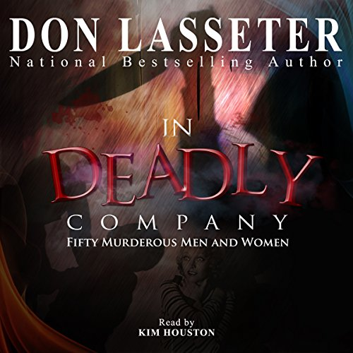 In Deadly Company: Fifty Murderous Men and Women audiobook cover art