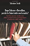 Dopo Falcone e Borsellino, perché lo Stato trattò con la mafia? Sul documento inabissato dalla Commissione parlamentare d'inchiesta sulle mafie