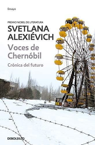 Alexievich, S: Voces de Chernobil / Voices from Chernobyl: Cronica del Futuro