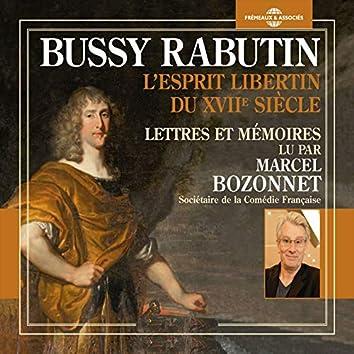 Bussy Rabutin : L'esprit libertin du XVIIe siècle (Lettres et mémoires)