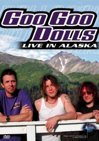 Goo Goo Dolls - Live in Alaska (Music in High Places Series)