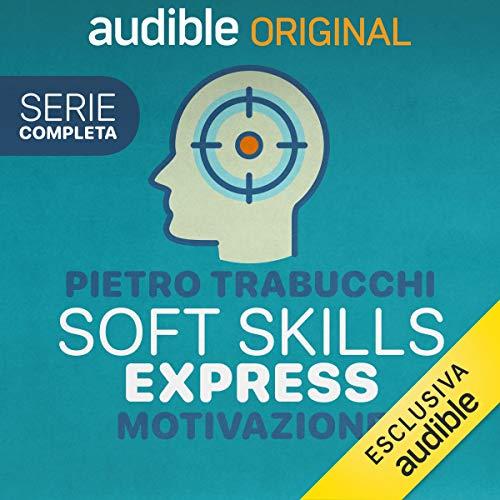 Soft Skills Express - Motivazione. Serie completa copertina
