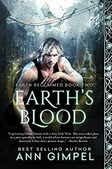 Earth's Blood (Earth Reclaimed Book 2) by [Ann Gimpel, Fiona Jayde, Angela Kelly]