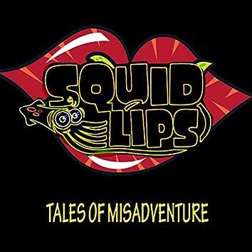 Tales of Misadventure