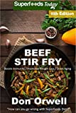 Beef Stir Fry: Over 95 Quick & Easy Gluten Free Low Cholesterol Whole Foods...