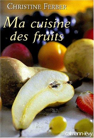 Ma cuisine des fruits