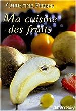 Ma cuisine des fruits de Christine Ferber