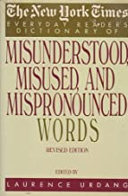 The New York Times Everyday Reader's  Dictionary of Misunderstood, Misused, and Mispronounced Words: Revised Edition
