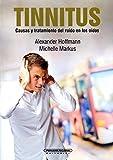 Tinnitus: Causa y tratamiento del ruido en los oídos (Spanish Edition)