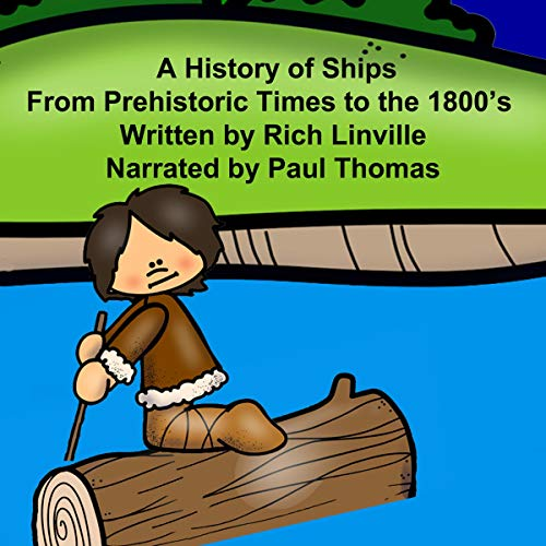 A History of Ships from Prehistoric Times to the 1800's cover art