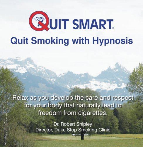 Quit Smart Quit Smoking with Hypnosis: Relax as you develop the care and respect for your body that naturally lead to freedom from cigarettes