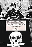 Galeazzo Ciano. Una vita (1903-1944) (I fari)