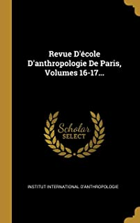 Revue D'école D'anthropologie De Paris, Volumes 16-17... (French Edition)