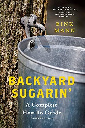 Backyard Sugarin': A Complete How-To Guide (4th Edition) (Countryman Know How)