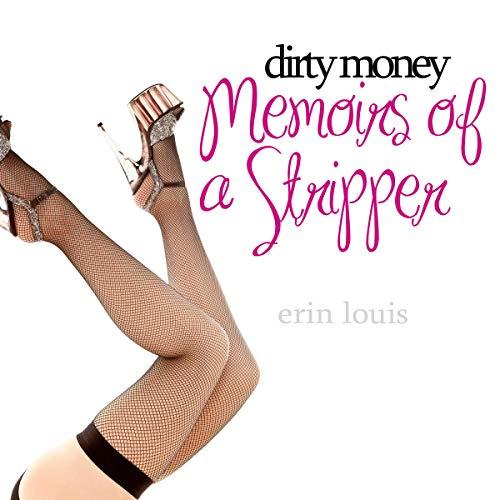 Dirty Money: Memoirs of a Stripper audiobook cover art