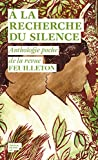 A la recherche du silence : Anthologie poche de la revue Feuilleton (Feuilleton non-fiction)