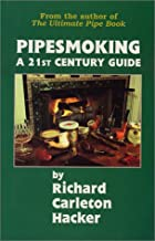 Pipesmoking - A 21st Century Guide