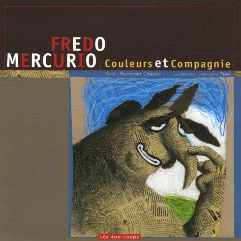 Fredo Mercurio : Couleurs et Compagnie