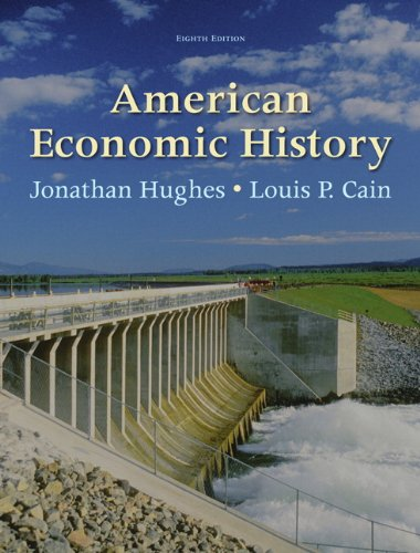 Compare Textbook Prices for American Economic History  Pearson Series in Economics Hardcover 8 Edition ISBN 9780137037414 by Hughes, Jonathan,Cain, Louis