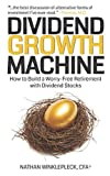 Dividend Growth Machine: How to Supercharge Your Investment Returns...