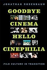 Goodbye Cinema, Hello Cinephilia: Film Culture in Transition Kindle Edition