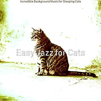 Incredible Background Music for Sleeping Cats