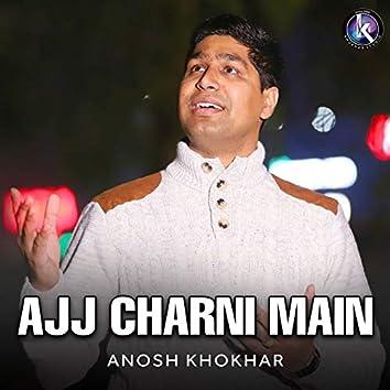 Ajj Charni Main