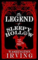 The Legend of Sleepy Hollow and Other Ghostly Tales (Alma Classics)