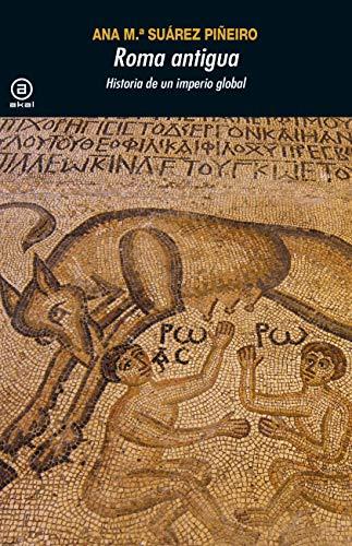 Roma antigua. Historia de un imperio global (Universitaria nº 381 ...