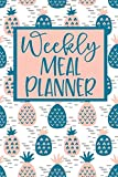 Weekly Meal Planner: 52 Weeks of Menu Planning Pages with Weekly Grocery Shopping List - Pineapple...