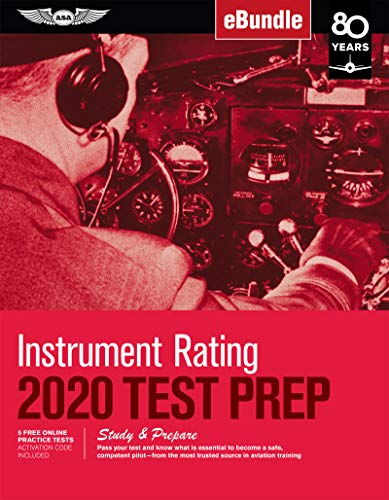Compare Textbook Prices for Instrument Rating Test Prep 2020: Study & Prepare: Pass your test and know what is essential to become a safe, competent pilot from the most trusted ... training eBundle Test Prep Series 2020 Edition ISBN 9781619548152 by ASA Test Prep Board