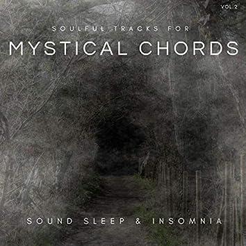 Mystical Chords - Soulful Tracks For Sound Sleep & Insomnia, Vol.2